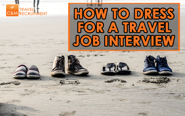 What To Wear To A Travel Job Interview